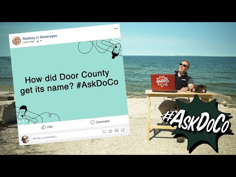 How Did Door County Get Its Name? #AskDoCo