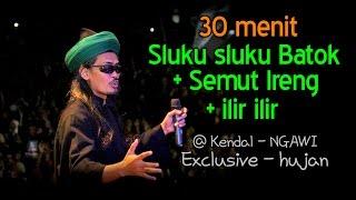 (30 mnt) SEMUT IRENG + SLUKU SLUKU BATOK + ILIR ILIR @ Kendal Ngawi
