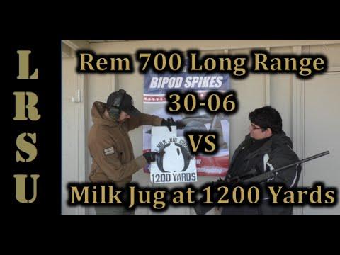 Rem 700 Long Range 30-06 vs Milk Jug at 1200 Yards