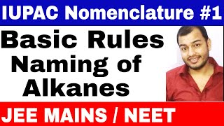 11 chap 12 ||  IUPAC Nomenclature 01 || Some Basic Principles and   Naming Of Alkanes JEE MAINS/NEET