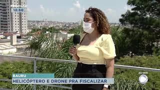 Bauru vai conter com a ajuda do Helicóptero da PM e drone na fiscalização