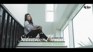 Video Fara Hezel - Setiaku Pasti (Official Music Video with Lyric) MP3, 3GP, MP4, WEBM, AVI, FLV November 2017