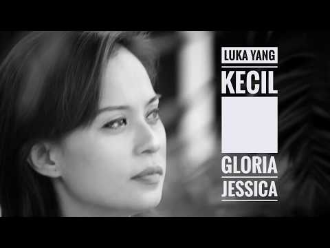 Video Luka Yang Kecil - Gloria Jessica download in MP3, 3GP, MP4, WEBM, AVI, FLV January 2017