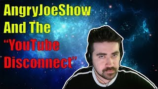 "Video The AngryJoeShow Vs. Subscribers Debacle Is An Example Of The ""YouTube Disconnect"" MP3, 3GP, MP4, WEBM, AVI, FLV Oktober 2018"
