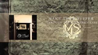 THROUGH THE LOOKING GLASS by MAKE THEM SUFFER from the album OLD SOULS.Pre-order Worlds Apart now at http://makethemsuffer.com.au Get MAKE THEM SUFFER merch at http://24hundred.net/collections/make-them-sufferListen to OLD SOULS at https://play.spotify.com/album/75wUmraDdAmJjHcDvsvJvd https://www.facebook.com/makethemsufferauhttp://makethemsuffer.com.au/Video by Jason Eshraghian
