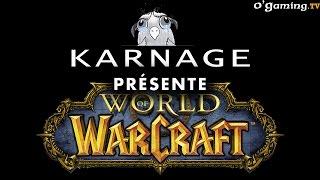 World of Warcraft avec Karnage sur O'Gaming