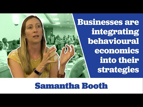 Samantha Booth says Businesses are integrating Behavioural Economics into their Strategies