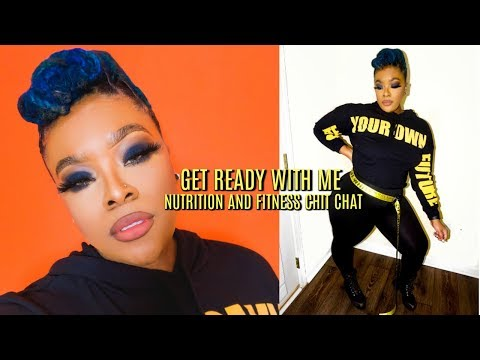 GET READY WITH ME  NUTRITION + FITNESS CHIT CHAT