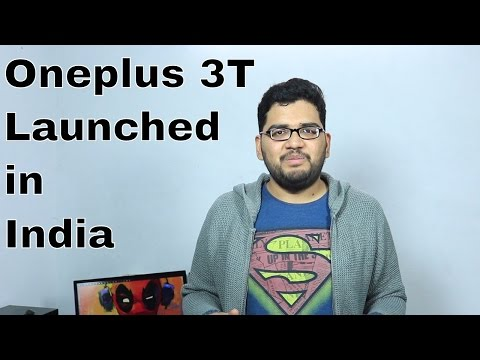 Oneplus 3T Launched In India, Price, Should you Buy it? Sell Oneplus 3? Buy Oneplus 3?