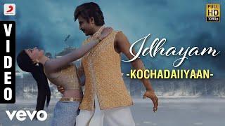 Nonton Kochadaiiyaan   Idhayam Video   A R  Rahman   Rajinikanth  Deepika Film Subtitle Indonesia Streaming Movie Download