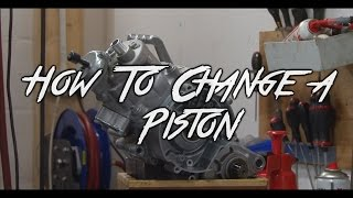 5. How To Change a Piston- KTM 65cc