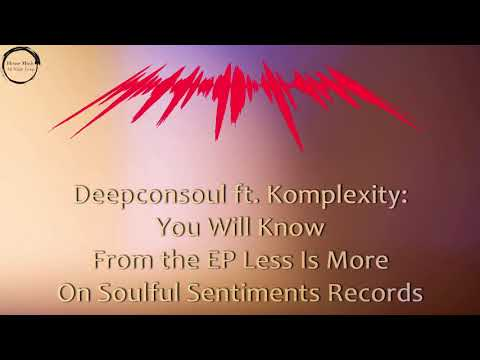 Deepconsoul Ft.  Komplexity - You Will Know