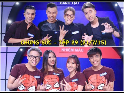 CHUNG SỨC 2015 TẬP 29 - (21/7/15)