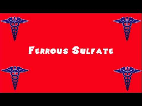 Pronounce Medical Words ― Ferrous Sulfate
