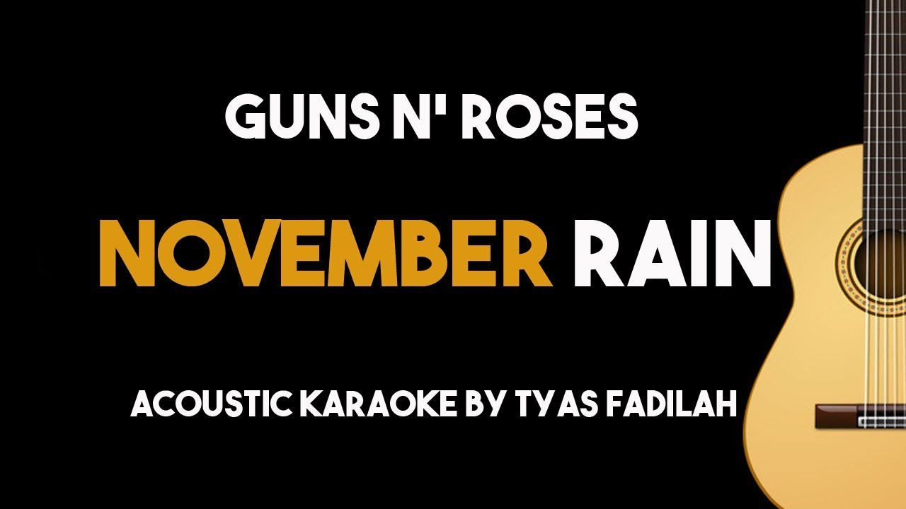Guns n' Roses – November Rain (Acoustic Guitar Karaoke Backing Track with Lyrics)