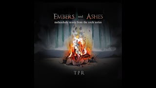 Video TPR - Embers and Ashes - A Melancholy Tribute To The Souls Series (2018) Full Album MP3, 3GP, MP4, WEBM, AVI, FLV Desember 2018
