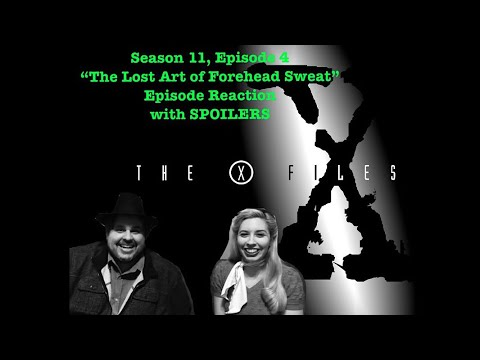 """X-Files by Moonlight: Season 11, Episode 4 """"The Lost Art of Forehead Sweat"""" Reaction with SPOILERS"""