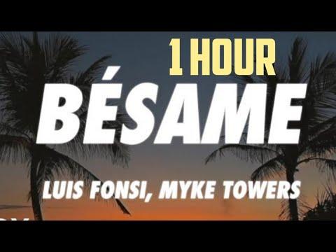 Luis Fonsi , Myke Towers - Bésame ( 1hour)