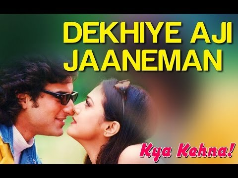 Dekhiye Aji Jaaneman - Video Song | Kya Kehna | Saif Ali Khan & Preity Zinta | Rajesh Roshan Mp3