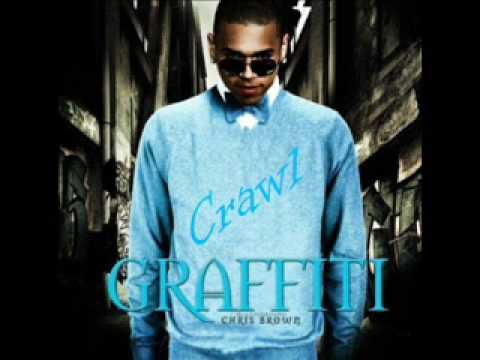 0 Chris Brown Crawl (second single from Graffiti)