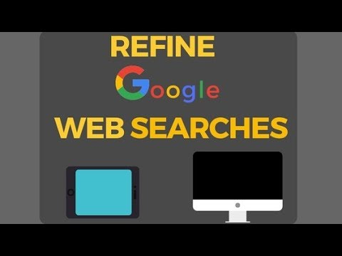 How to Refine Google Web Searches