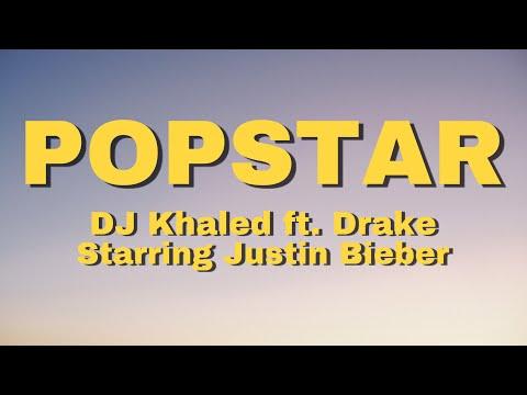 Popstar - DJ Khaled ft. Drake Starring Justin Bieber (Lyrics)