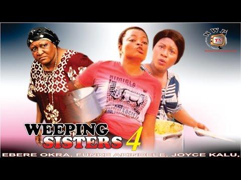 Weeping Sister Season 4   - 2015 Latest Nigerian Nollywood  Movie