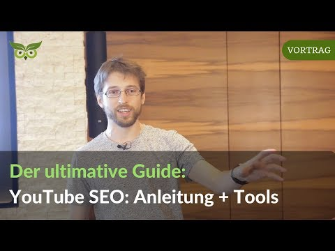Youtube SEO Guide: Grundlagen, Tipps & Tools für Video SEO in 2017