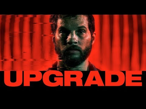 Upgrade - Official Trailer (Red Band)