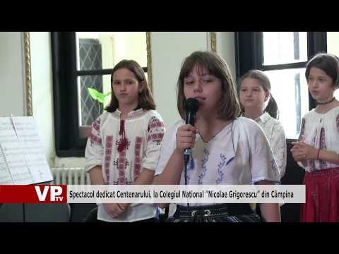 """Spectacol dedicat Centenarului, la Colegiul Național """"Nicolae Grigorescu"""" din Câmpina"""