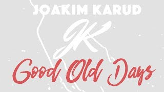 Good Old Days by Joakim Karud (Official)