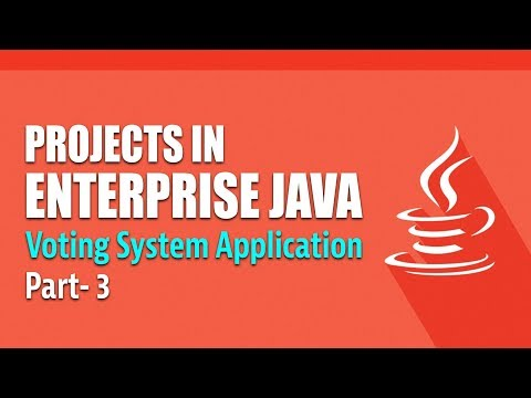 Projects in Enterprise Java   Creating a Voting System   Part 3   Eduonix