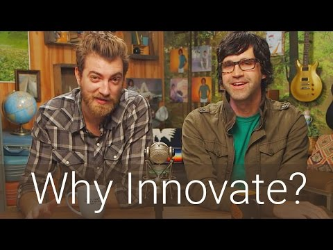 Why Innovate? ft. Rhett and Link
