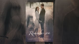 Nonton Remember You Film Subtitle Indonesia Streaming Movie Download