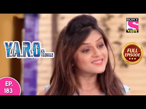 Y.A.R.O Ka Tashan - Full Episode 183 - 17th  May, 2018