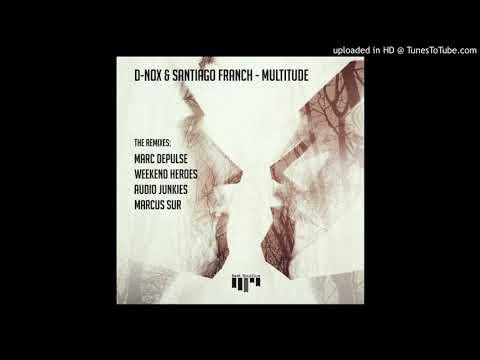 D-Nox, Santiago Franch - Multitude (Weekend Heroes Remix)