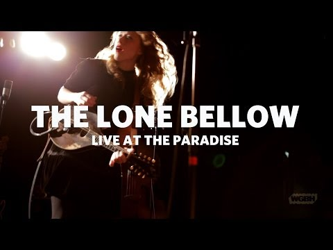 WGBH Music: The Lone Bellow - You Can Be All Kinds of Emotional (Live)