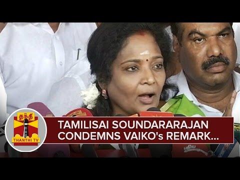 Tamilisai-Soundararajan-condemns-Vaikos-Remark-over-Poll-Deal--Thanthi-TV