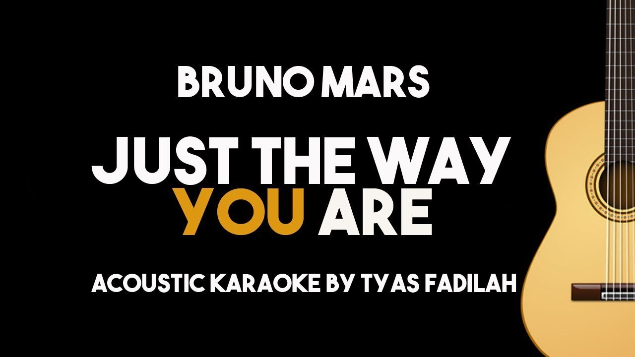 Just The Way You Are – Bruno Mars (Acoustic Guitar Karaoke with Lyrics)