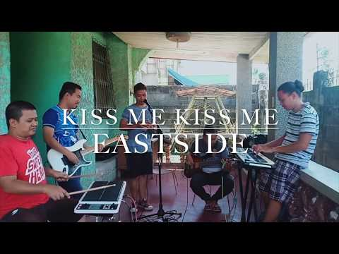 Kiss Me Kiss Me - Cover By Eastside Band