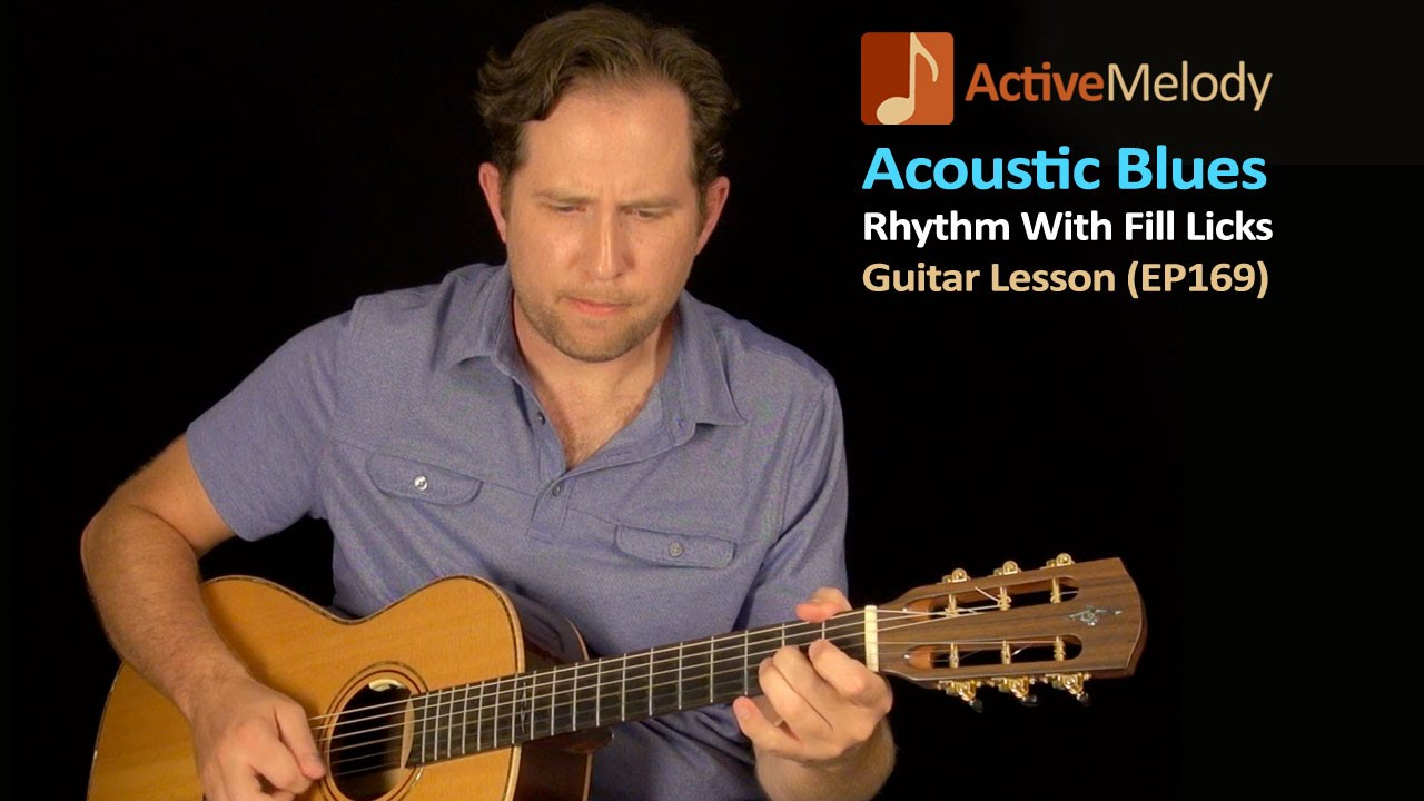 Acoustic Blues Guitar Lesson – Strumming Technique With Fill Licks – EP169