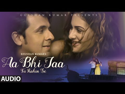Sonu Nigam: 'Aa Bhi Jaa Tu Kahin Se' FULL AUDIO So