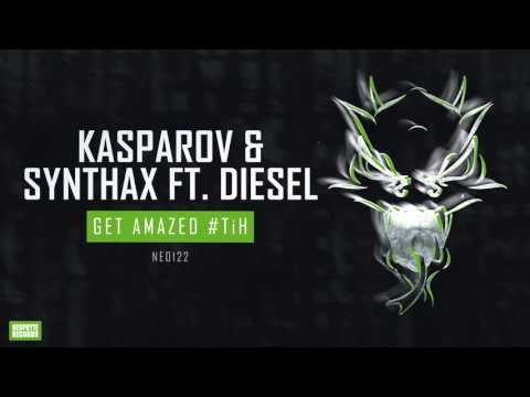 Kasparov & Synthax ft. Diesel - Get Amazed #TiH