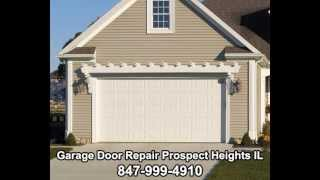 Prospect Heights (IL) United States  city photo : Garage Door Repair Prospect Heights IL 847-999-4910