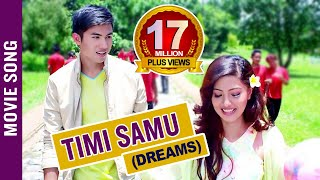 Video Timi Samu - Video Song | Nepali Movie DREAMS | Anmol K.C, Samragyee R.L Shah, Bhuwan K.C 2016 4K MP3, 3GP, MP4, WEBM, AVI, FLV Desember 2018