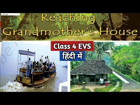 Reaching Grandmother's Home with हिंदी explanation NCERT Class 4 EVS Chapter 8 | CBSE Class 4 EVS
