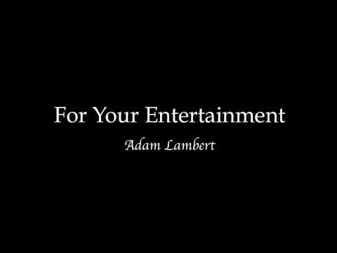 For Your Entertainment lyrics - Adam Lambert
