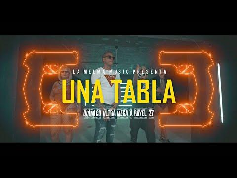 Royel 27 ❌ Quimico UltraMega - Una Tabla (Video Oficial) By Carter Films
