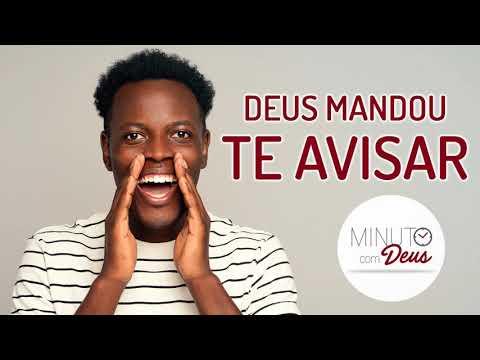 DEUS MANDOU TE AVISAR - MINUTO COM DEUS