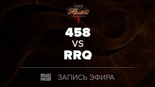 458 vs RRQ, Manila Masters SEA qual, game 1 [4ce]